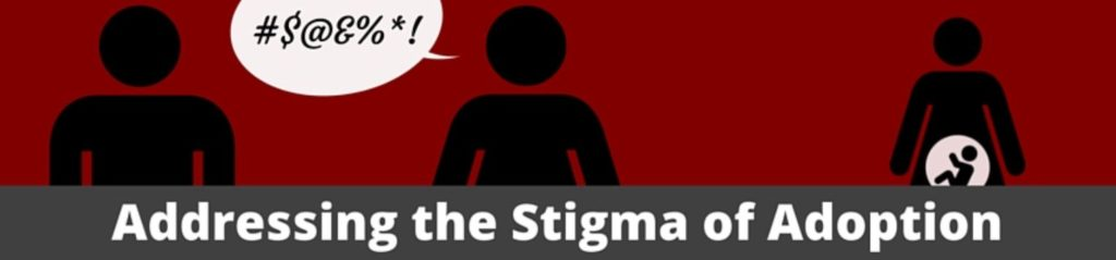 Addressing the Stigma of Adoption