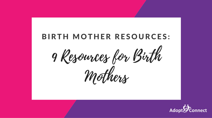 9 resources for birth mothers