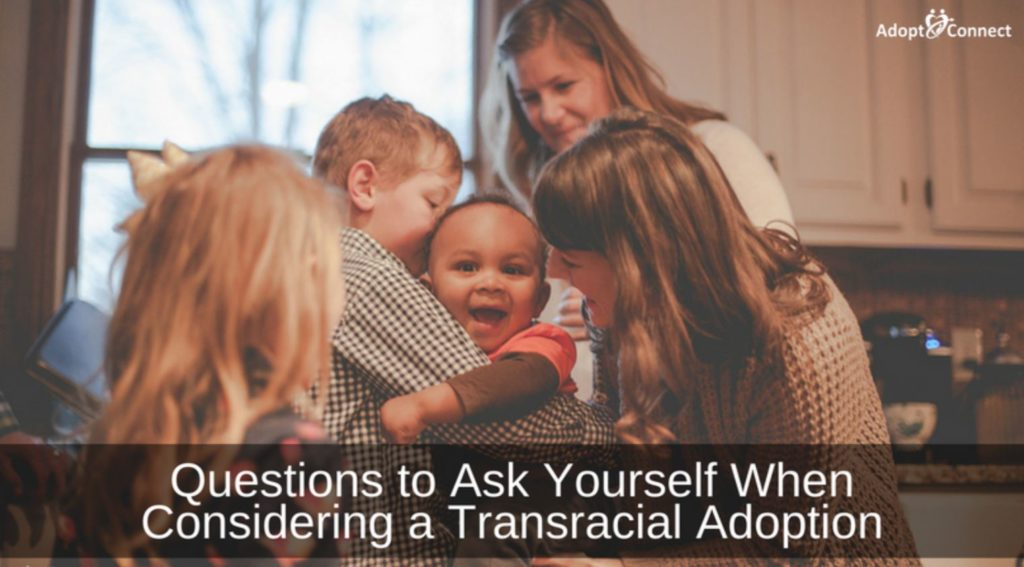 Questions to Ask Yourself When Considering a Transracial Adoption